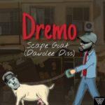 """Dremo – """"Scape Goat 2.0"""" (Davolee's Diss-2)"""