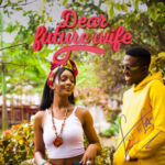 "(Video + Audio) Eri Ife – ""Dear Future Wife"""
