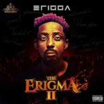 "Erigga – ""The Erigma"" ft. M.I Abaga x Sami"