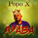 "Popo X – ""Ayaba"""