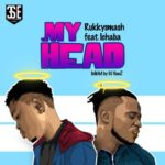"[Video + Audio] Rukkysmash – ""My Head"" f. Ichaba"