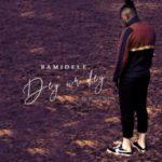 "Bamidele – ""Dey Ur Dey"" | @officialbamide"