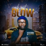 "Nicechriz – ""Mah Just Blow"" (@Nicechrizofficial)"