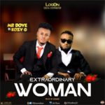 "Mr Dove – ""Extraordinary Woman"" f. Kozy G"