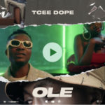 "[Video] Tcee Dope – ""Ole"""