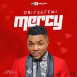 "Oritse Femi – ""Mercy"""