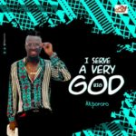 "Akpororo – ""I Serve A Very Big God"""