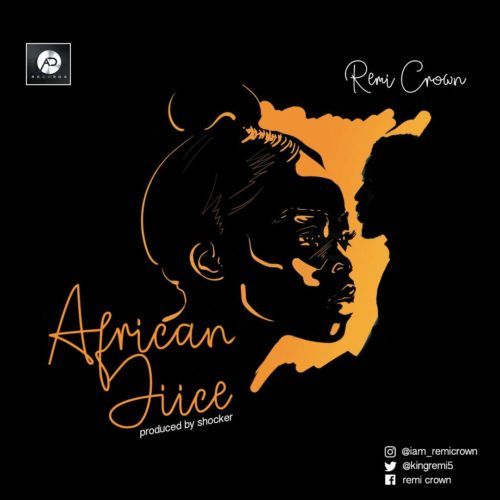 "Remi Crown - ""African Juice"""