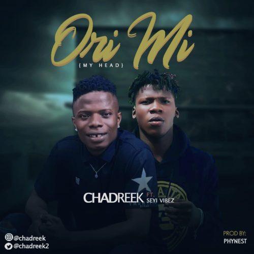 """Chadreek – """"Ori Mi"""" ft. Seyi Vibez"""