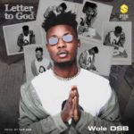 "Wole DSB  – ""Letter To God"""