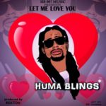 "Humablings – ""Let Me Love You"""