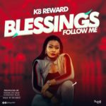 "K8 Reward – ""Blessings Follow Me"""