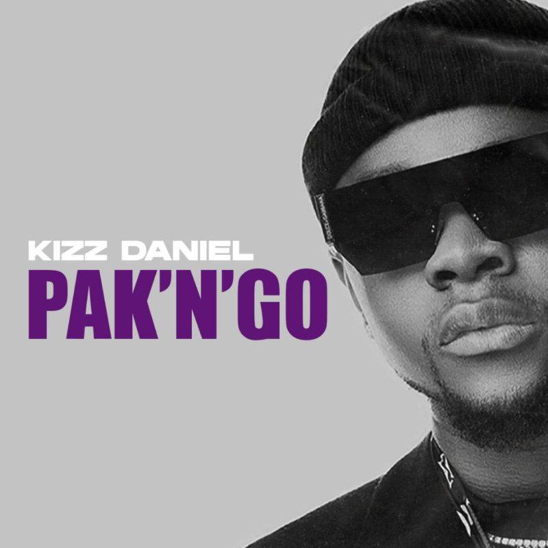 [Lyrics] Kizz Daniel – Pak N Go
