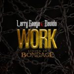 "[Lyrics] Larry Gaaga x Davido – ""Work"""