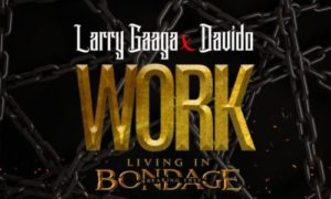 Larry Gaaga x Davido – Work