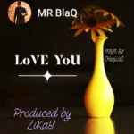 "Mr BlaQ – ""Love You"""