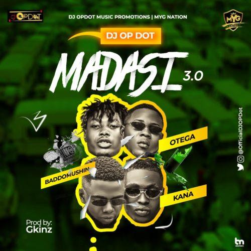 """DOWNLOAD MP3 : DJ OP Dot – """"Madasi 3.0"""" f. Kush Kana x Otega & Baddomushin"""