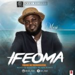 Mezi – Ifeoma (Prod By DonZenith)