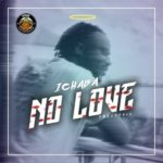 "Ichaba – ""No Love"" (Freestyle)"