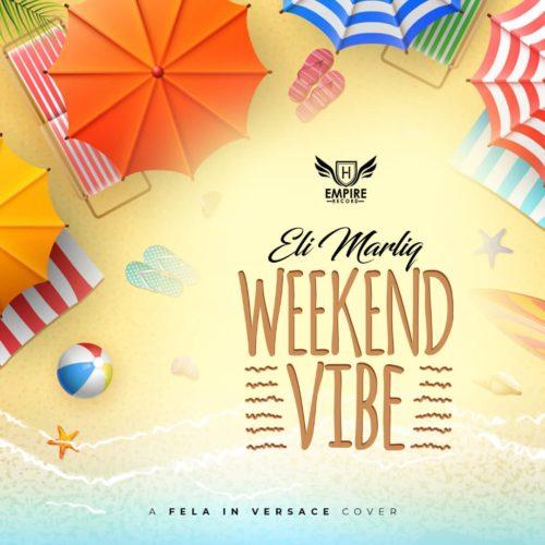 "Eli Marliq - ""Weekend Vibe"""