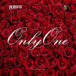 "[Lyrics] Peruzzi – ""Only One"""
