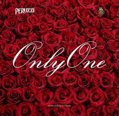 """[Lyrics] Peruzzi – """"Only One"""""""