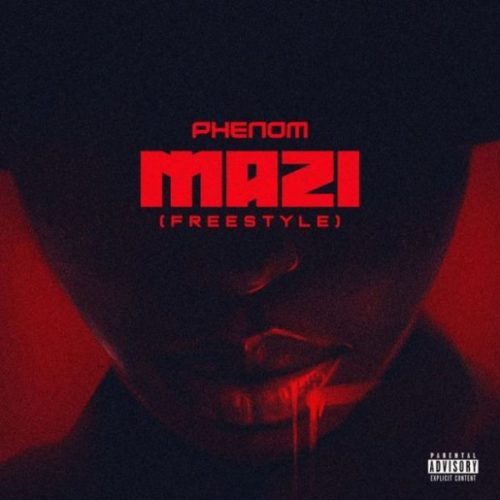 Phenom – Mazi (Freestyle)