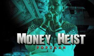 Popcaan – Money Heist