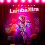 "Slimcase – ""Lamba Xtra"" (Prod. Cracker Mallo)"