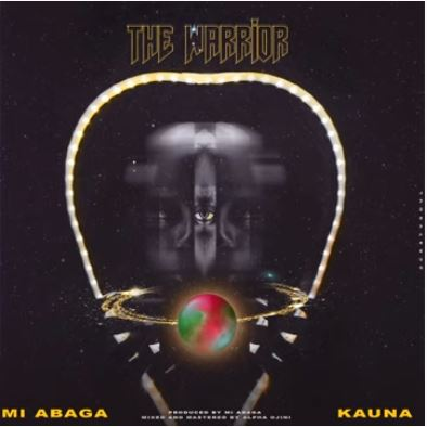 "M.I Abaga - ""The Warrior"" ft. Kauna"