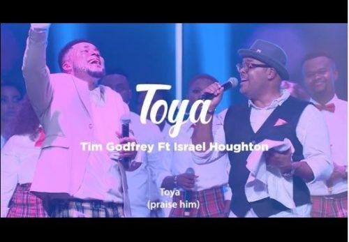 Tim Godfrey x Isreal Houghton - Toya