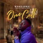 """[Audio + Video] Wandi Bwai – """"One Call"""""""