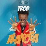 "TROD – ""Alakoba"""
