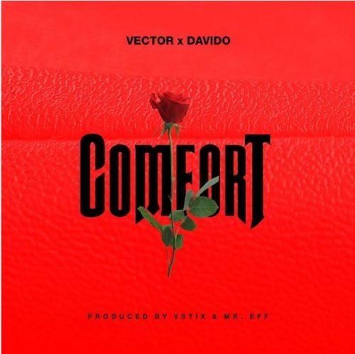"""Vector - """"Comfort"""" ft. Davido"""