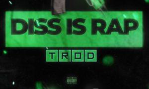Trod - Diss Is Rap (Prod. By Ehizzay)