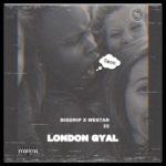"""Big Drip – """"London Girl"""" f. Wes7ar22"""