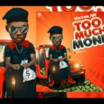 """Victor AD – """"Too Much Money"""""""