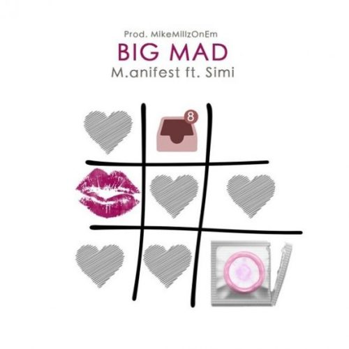 "M.anifest – ""Big Mad"" ft. Simi"