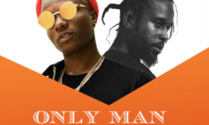 "Wizkid x Popcaan - ""Only Man She Want"""