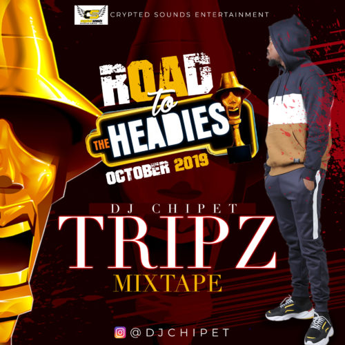 DJ Chipet - Tripz Mixtape (Road To The Headies)