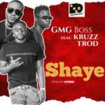 "GMG Boss – ""Shaye"" f. Trod & Kruzz"