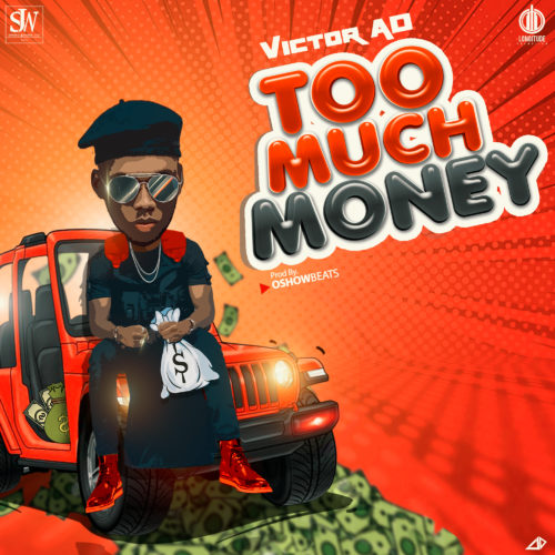 "Victor AD - ""Too Much Money"""