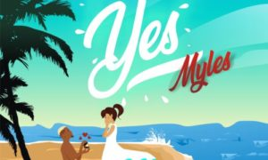 "Myles - ""Yes"" (Prod. By Young John)"
