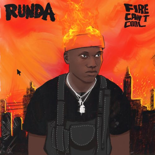 "Runda - ""Fire Can't Cool"""