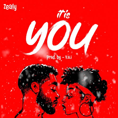 "Zealy - ""It Is You"""