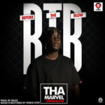 "Tha Marvel – ""Before The Blow"" (BTB)"