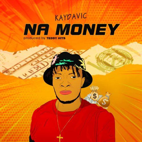"""KayDavic – """"Na Money"""""""