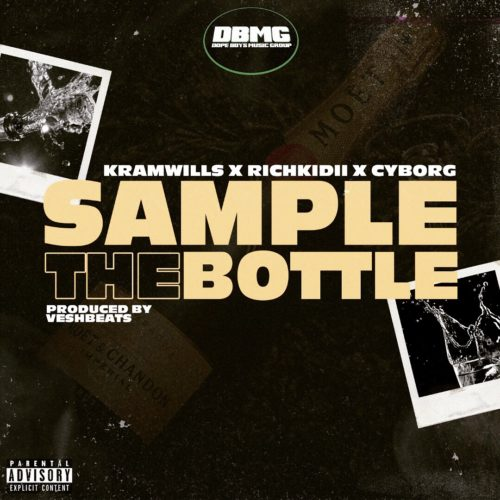 "DBMG (Kramwills x Richkidii x Cyborg) – ""Sample The Bottle"""