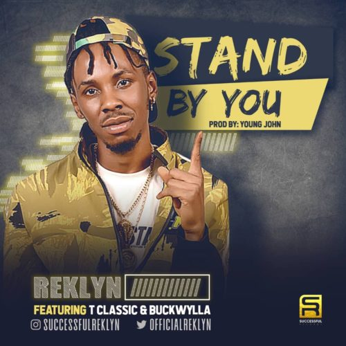 "Reklyn - ""Stand By You"" f. T Classic x Buckwylla"