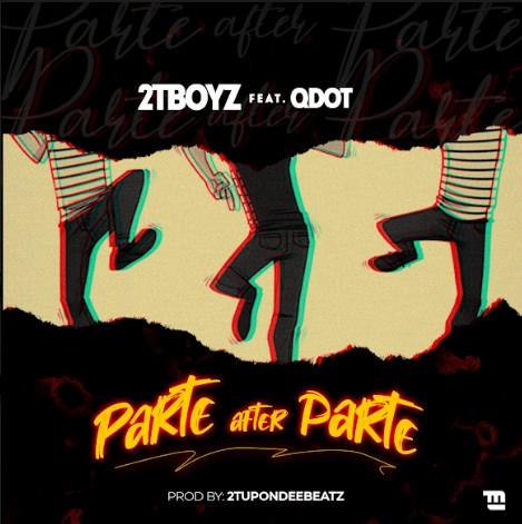 """[Music] 2TBoyz x QDot – """"Parte After Parte"""" 2TBoyz x QDot – """"Parte After Parte"""""""